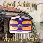 Geoff Achison: Mystery Train