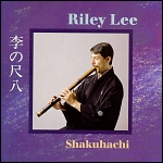 Riley Lee: Shakuhachi